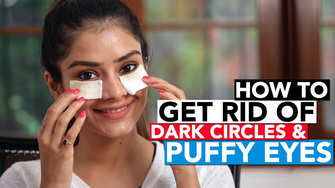 How To Get Rid Of Puffy Eyes & Dark Circles?? 10 EASY & Natural Ways [ Works Quickly ]