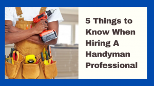 5 Things to Know When Hiring General Handyman Services